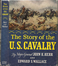 The Story of the U. S. Cavalry, 1953 Stated First Edition
