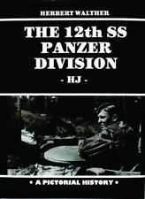 The 12th SS Panzer Division HJ - A chronicle in over 230 b/w & 30 color photos