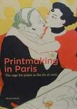 LIVRE/BOOK : PRINTMAKING IN PARIS (affiche, posters, art nouveau prints,gravure