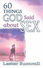 NEW - 60 Things God Said About Sex by SUMRALL LESTER