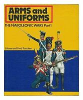 Arms and Uniforms: The Napoleonic Wars Part 1 The Fr... by Fred Funcken Hardback