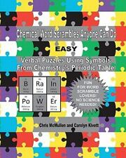 Chemical Word Scrambles Anyone Can Do (easy): Verbal Puzzles Using Symbols Fr...