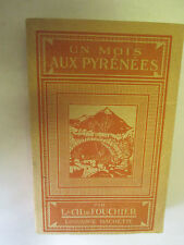 """L. et Ch. de Fouchier """"Un mois aux Pyrénées"""" /Librairie Hachette 1920"""