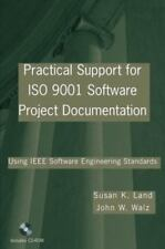Practical Support for ISO 9001 Software Project Documentation: Using IEEE