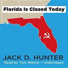 Florida Is Closed Today by Jack D. Hunter (2013, CD, Unabridged)