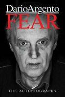 Fear: The Autobiography Of Dario Argento by Dario Argento 9781913051051