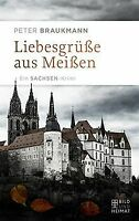 Liebesgrüße aus Meißen: Ein Sachsen-Krimi von Peter Brau... | Buch | Zustand gut