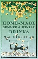 Home-Made Summer and Winter Drinks by M. E. Steedman (2006, Paperback)