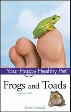 Frogs and Toads: Your Happy Healthy Pet: By Grenard, Steve