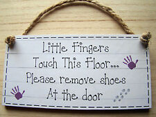 "please remove shoes little fingers 6x3"" handmade wooden hanging wall plaque gift"