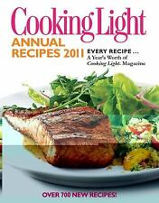 Cooking Light Annual Recipes 2011 : Every Recipe... a Year's Worth of Cooking Li
