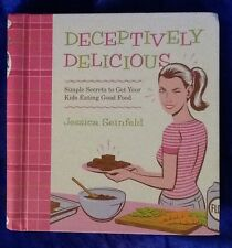 Deceptively Delicious By Jessica Seinfeld 2007 First Edition Children's Cookbook