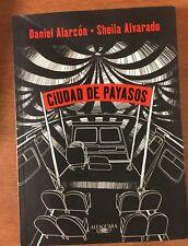 Ciudad de Payasos by Daniel Alarcón (2011, Paperback) VERY RARE Not in Print