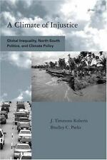 A Climate of Injustice: Global Inequality, North-South Politics, and Climate Po
