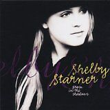 STARNER SHELBY - From in the shadows - CD Album