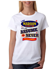 Bayside Made USA T-shirt I Am Madison Save Time Let's Just Assume Never Wrong