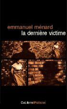 RARE EMMANUEL MÉNARD + SHERLOCK HOLMES + JACK L'ÉVENTREUR : LA DERNIÈRE VICTIME