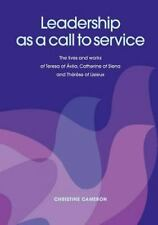Leadership As a Call to Service : The lives and works of Teresa of Ávila,...
