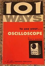 First Edition 101 Ways To Use Your Oscilloscope by Robert G. Middleton C. 1959