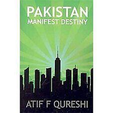 Pakistan Manifast Destiny by Atif F. Qureshi (2009, Paperback)