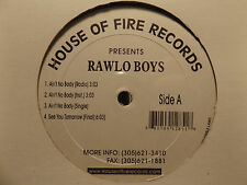 "RAWLO BOYS - AIN'T NO BODY / SEE YOU TOMORROW (12"")  2001!!!  RARE!!!"