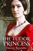 The Tudor Princess, Bonnette, Darcey, New condition, Book