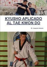 Kyusho Aplicado Al Tae Kwon Do by Joaquim Almeria (2014, Paperback)