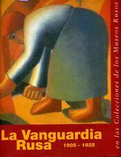 LA VANGUARDIA RUSA 1905 - 1925: EN LAS COLECCIONES DE LOS MUSEOS RUSOS AA++