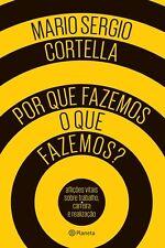 LIVRO PORQUE FAZEMOS O QUE FAZEMOS bestseller Brazil Mario Sergio Cortella BOOK