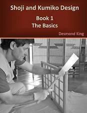 NEW Shoji and Kumiko Design: Book 1 The Basics by Desmond King