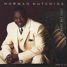 NORMAN HUTCHINS - NOBODY BUT YOU (NEW CD)