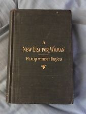 Antique Victorian Book A New Era For Woman - Health Without Drugs 1898