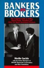 Bankers As Brokers: The Complete Guide to Selling Mutual Funds, Annuities and
