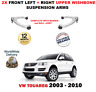 FOR VW TOUAREG 7L 2003-2010 2X FRONT LEFT + RIGHT UPPER WISHBONE SUSPENSION ARMS