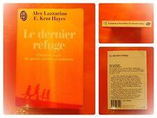 Le dernier refuge. Alex Lazzarino & E. Kent Hayes.Histoire vraie J'Ai Lu N° 3151