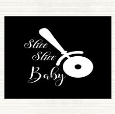 Black White Slice Slice Baby Quote Mouse Mat Pad