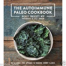 The Autoimmune Paleo Cookbook by Mickey Trescott Brand New Hardcover WT72719