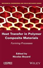 Heat Transfers in Polymer Composite Materials : Forming Processes by Nicolas.