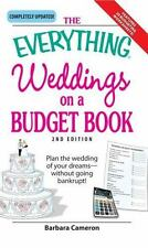 The Everything Weddings on a Budget Book: Plan the Wedding of Your Dreams-