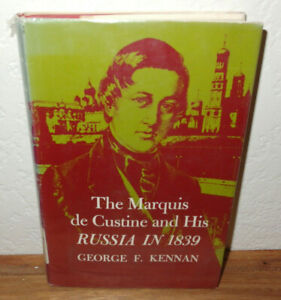 The Marquis de Custine & His Russia in 1839 book 1971 by George F. Kennan