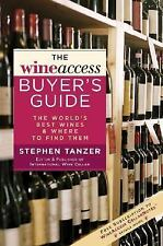 The WineAccess Buyer's Guide: The World's Best Wines & Where to Find Them