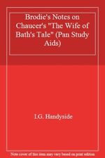 """Brodie's Notes on Chaucer's """"The Wife of Bath's Tale"""" (Pan Study Aids),I.G. Han"""