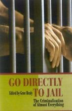 Go Directly to Jail: The Criminalization of Almost Everything