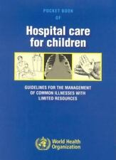Pocket Book of Hospital Care for Children: Guidelines for the Management of Com