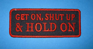 `GET ON SHUT UP & HOLD ON ` SEW OR IRON ON PATCH