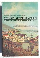 Vtg 1967 West of the West: Witnesses to the California Experience 1542-1906 Book
