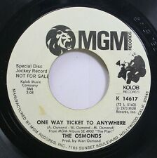 Pop Promo 45 The Osmonds - One Way Ticket To Anywhere / Let Me In On Mgm Records