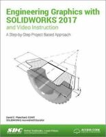 Engineering Graphics with SOLIDWORKS 2017 and Video Instruction by David Plan…