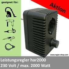 Leistungsregler har2000  Drehzahlregler  Steckdosendimmer 230V  max 2000W