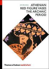 Athenian Red Figure Vases: The Archaic Period: A Handbook (World of-ExLibrary